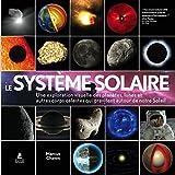 Le système solaire - Une exploration visuelle des planètes, des lunes et des autres...