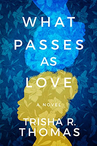 What Passes as Love: A Novel Kindle Edition