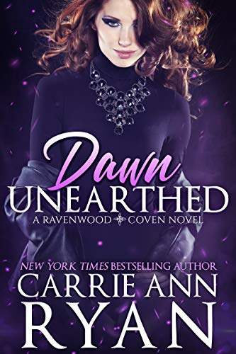 Dawn Unearthed (Ravenwood Coven Book 1) by [Carrie Ann Ryan]