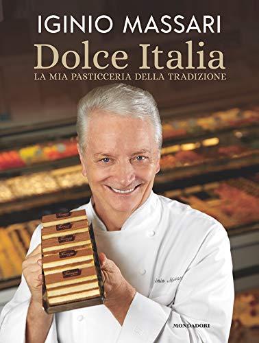 Dolce Italia. La mia pasticceria della tradizione