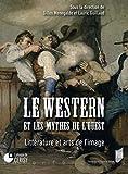 Le western et les mythes de l'Ouest : Littérature et arts de l'image