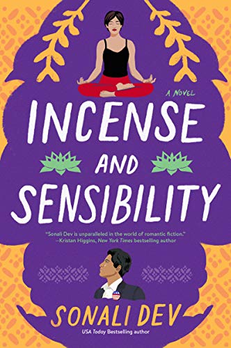 Incense and Sensibility: A Novel (The Rajes Series Book 3) by [Sonali Dev]