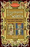 Encyclopédie des Saints - Tous les saints de l'Eglise de Rome, leurs oeuvres & leurs...