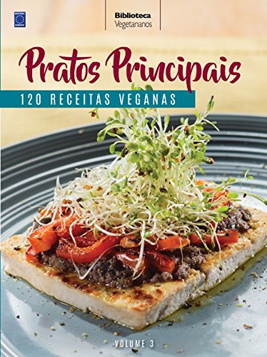 Vegetarian Collection Volume 3: Main Dishes: 120 Vegan Recipes