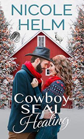 Cowboy SEAL Healing: A Navy SEAL Cowboys Christmas Novella by [Nicole Helm]