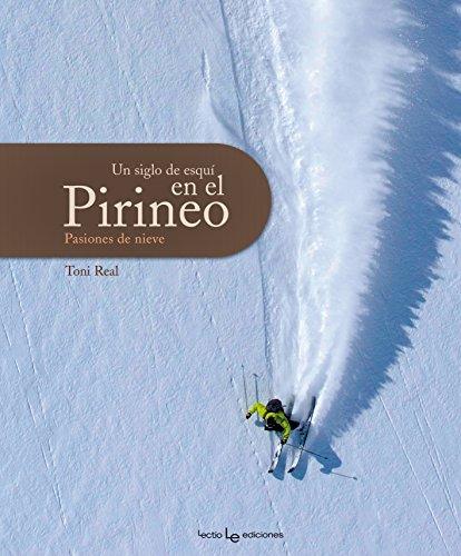 Un siglo de esqui en el Pirineo (Otros Naturaleza)