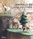 Animaux en laine feutrée : 20 modèles adorables à créer