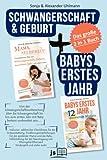 Schwangerschaft & Geburt   Babys erstes Jahr – das 2 in 1 Buch: Umfassender Rat zur Schwangerschaft, Geburt & Wochenbett und alles Wichtige für eine optimale Entwicklung des Babys im ersten Jahr