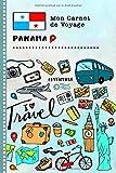 Panama Carnet de Voyage: Journal de bord avec guide pour enfants. Livre de...