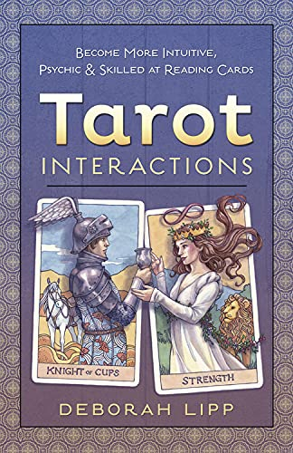 Tarot Interactions: Become More Intuitive, Psychic & Skilled...