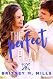 The Perfect Play: A Boy Next Door Sweet Young Adult Romance (Rosemont High Baseball Book 1)