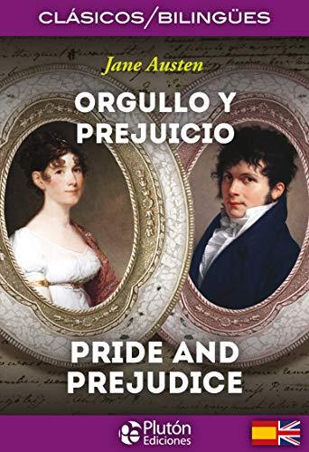 Orgullo y Prejuicio/ Pride And Prejudice (Colección Clásicos Bilingües)