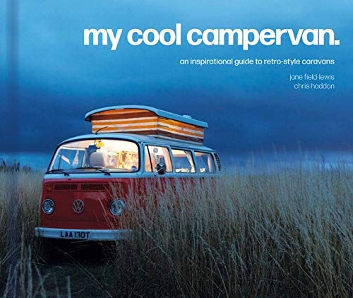 My Cool Campervan: An Inspirational Guide to Retro-Style...