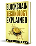 Blockchain Technology Explained: The Simplified Guide On Blockchain Technology (2018) Blockchain Wallet, Blockchain Explained (Blockchain Technology Explained, ... Ripple XRP, Dash, Litecoin, Bitcoin)