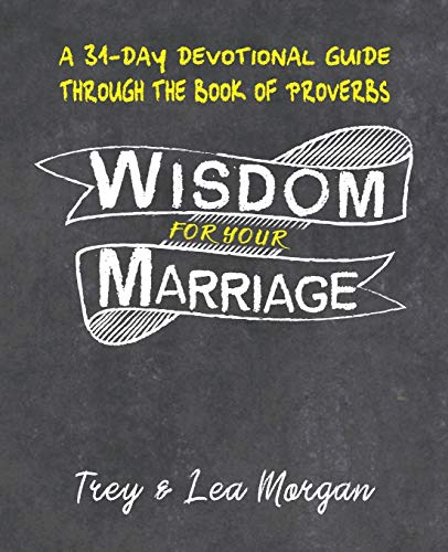 Wisdom For Your Marriage: A 31-Day Couples Devotional Guide...