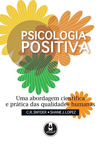 Psicología positiva: un enfoque científico y práctico de las cualidades humanas