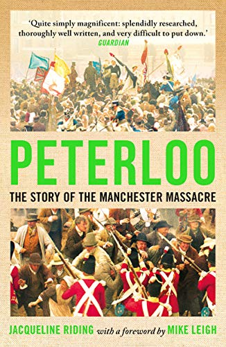 Peterloo: The Story of the Manchester Massacre Kindle eBook