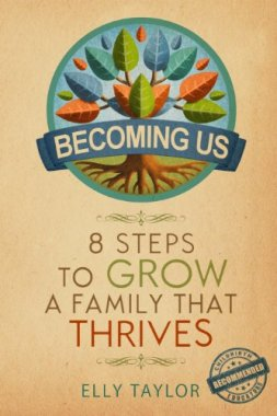 Becoming Us: 8 Steps to Grow a Family That Thrives by [Elly Taylor]