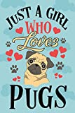 Just a Girl Who Loves Pugs Notebook: Cute Line Journal Notebook Gift For Pug Lover Women and Girls Who Are Pug Moms and Sister - 120 Lined Journals Notebooks Gifts For Pug Owners