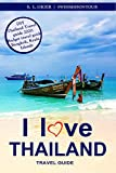 I love Thailand: Your helpful and valuable budget travel guide. Thailand travel guide 2020, Bangkok...
