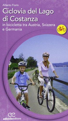 Ciclovia del lago di Costanza. In bicicletta tra Austria, Svizzera e Germania