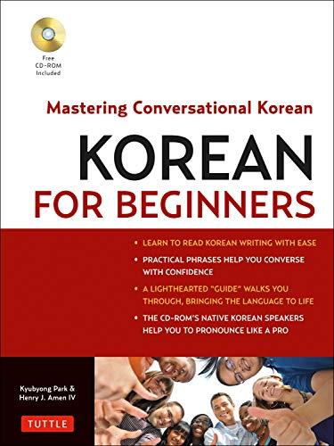 Tiếng Hàn cho người mới bắt đầu: thành thạo tiếng Hàn đàm thoại [với cdrom]