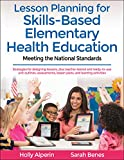 Lesson Planning for Skills-Based Elementary Health Education: Meeting the National Standards