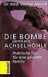 Бомба под мышкой: Практические советы для здоровой семьи (Bettendorf bei Herbig)