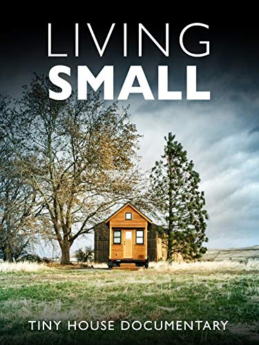 Living Small - Tiny House Documentary