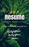 No B.S. Resume Advice: How Does Yours' Measure Up? (Job Search Essentials) (Kindle Edition)