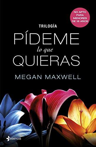 Trilogía Pídeme lo que quieras (Erótica) (Spanish Edition) by [Megan Maxwell]