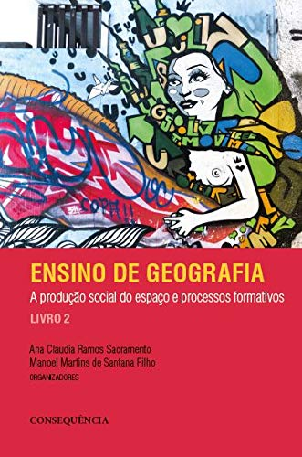 Geography Teaching: Social Production of Space and Formative Processes - Book 2