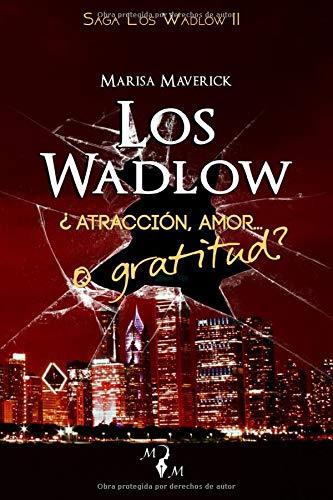 Los Wadlow II: ¿Atracción, amor... o gratitud?: 2
