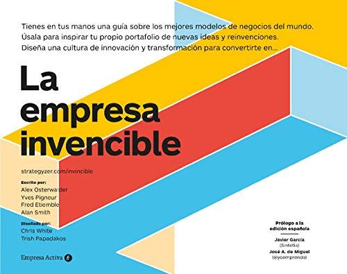 La empresa invencible: Las estrategias de modelos de negocios de las mejores empresas del mundo (Empresa Activa ilustrado) (Spanish Edition)