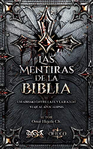 LAS MENTIRAS DE LA BIBLIA: Un Abismo entre la Fe y la Razón (Spanish Edition) de [Omar Hejeile]