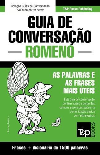 Guia de Conversação Portuguès-Romeno E Dicionário Conciso 1500 Palavras