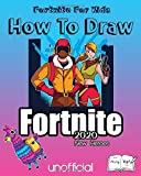 Fortnite For Kids (Unoffical): How To Draw Fortnite 2020 New Heroes 110 Pages