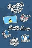 Carnet de Voyage Sainte-Lucie: Journal de Voyage | 106 pages, 15,24 cm x...