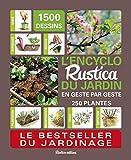 L'encyclo Rustica du jardin: En geste par geste