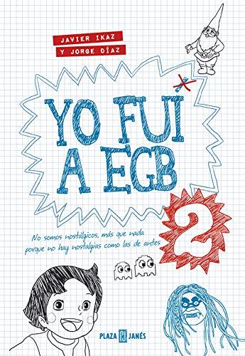 Yo fui a EGB 2: (Incluye adhesivos y el juego de mesa exclusivo Yo fui a EGB) (Obras diversas)