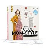 Cool Mom-Style: Nähen für Schwangerschaft und Baby. In den Größen 36-46 und 44-98