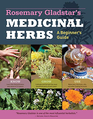 Rosemary Gladstar's Medicinal Herbs: A Beginner's Guide: 33...