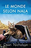 Le monde selon Nala: Un homme, un chat perdu... Un incroyable tour du monde à vélo