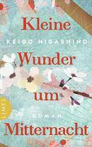 Kleine Wunder um Mitternacht: Roman von [Keigo Higashino, Astrid Finke]