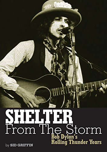 Shelter from the Storm: Bob Dylan\'s Rolling Thunder Years (Genuine Jawbone Books)