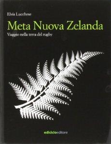 Meta Nuova Zelanda. Viaggio nella terra del rugby