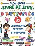 Mon Super livre de Jeux et d'activités: cahier d'activité XXL   dès 7 ans   + 150 jeux...