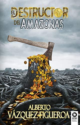 El destructor del Amazonas de Alberto Vázquez-Figueroa