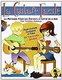 La Guitare Facile : La Méthode pour Enfants à partir de 6 ans (livre...
