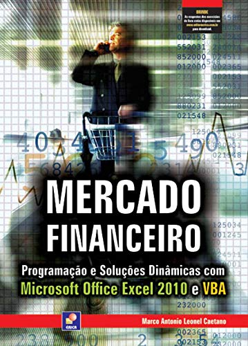 Financial market. Programming and Dynamic Solutions with Microsoft Office Excel 2010 and VBA